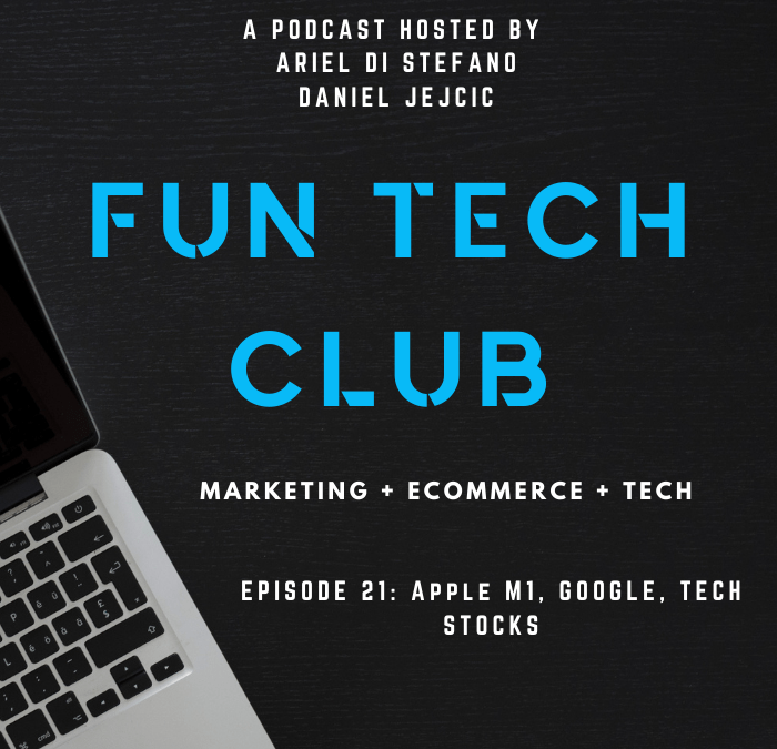Podcast Fun Tech Club EP-021- Apple M1, Google y Stock Tech.