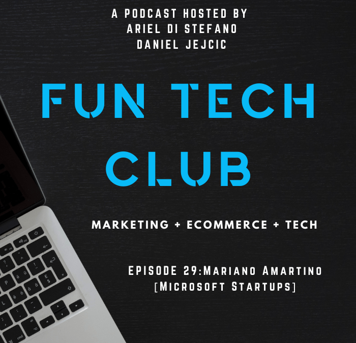 Podcast Fun Tech Club EP- 029 – Mariano Amartino [Microsoft Startups]