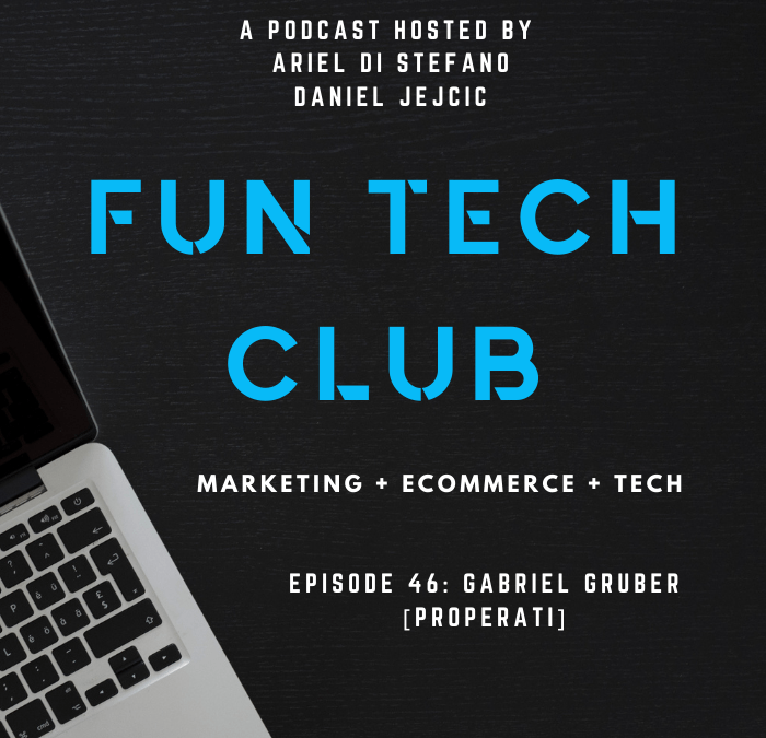Podcast Fun Tech Club EP 046 – Gabriel Gruber [CEO Properati]