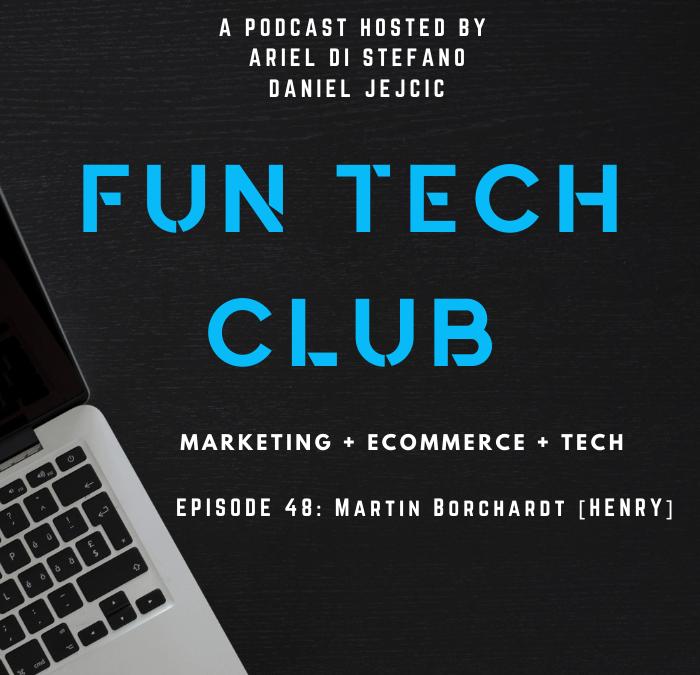 Podcast Fun Tech Club EP 048 – Martin Borchardt [HENRY]