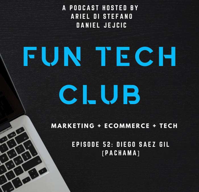 Podcast Fun Tech Club EP 052 – Diego Saez Gil [PACHAMA]