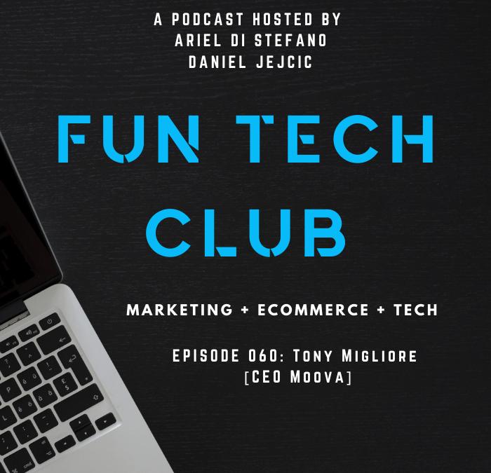 Podcast Fun Tech Club EP 060 – Tony Migliore [CEO Moova]