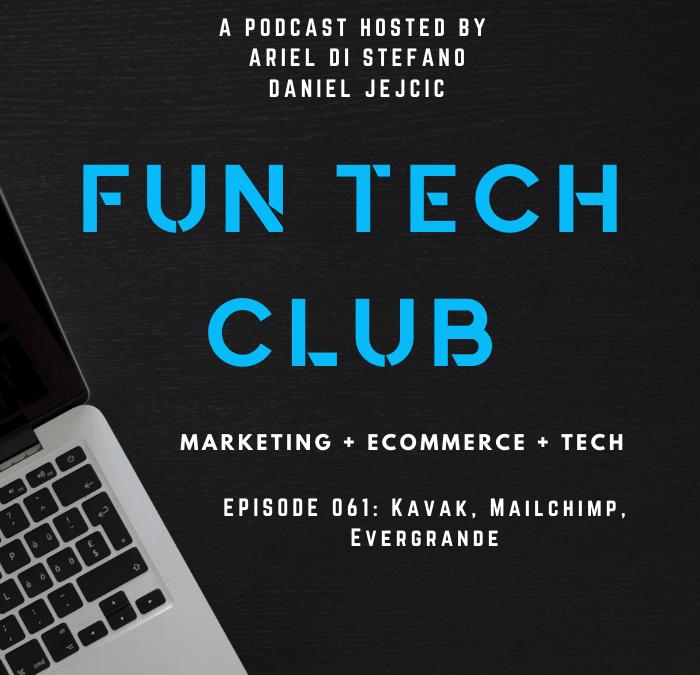 Podcast Fun Tech Club EP 061 – Kavak, Mailchimp, Evergrande